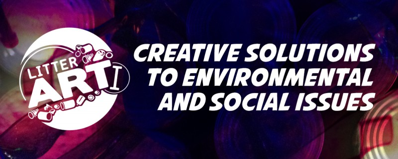 LitterARTI Creative Sustainability workshops : Creative Solutions to environmental and social issues